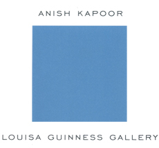 Anish Kapoor . Louisa Guinness Gallery . London